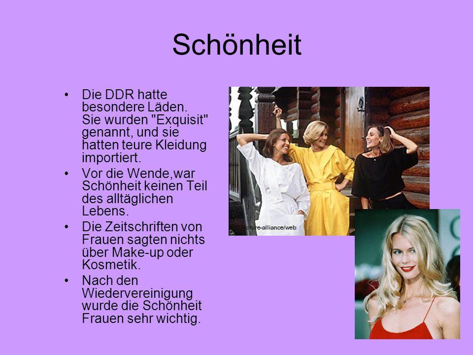 SchönheitDie DDR hatte besondere Läden. Sie wurden Exquisit genannt, und sie hatten teure Kleidung importiert.