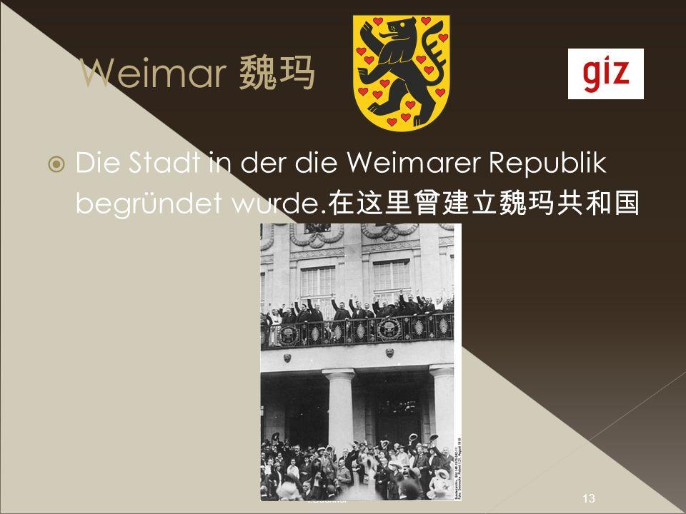 Weimar 魏玛 Die Stadt in der die Weimarer Republik