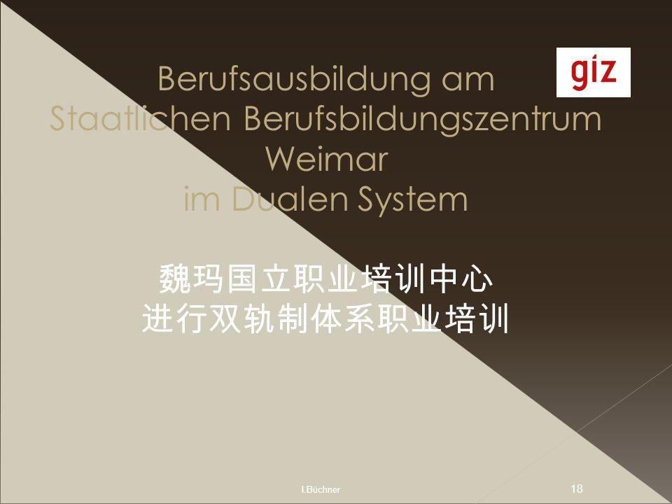 Berufsausbildung am Staatlichen Berufsbildungszentrum Weimar im Dualen System 魏玛国立职业培训中心 进行双轨制体系职业培训