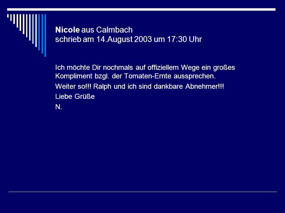 Nicole aus Calmbach schrieb am 14.August 2003 um 17:30 Uhr