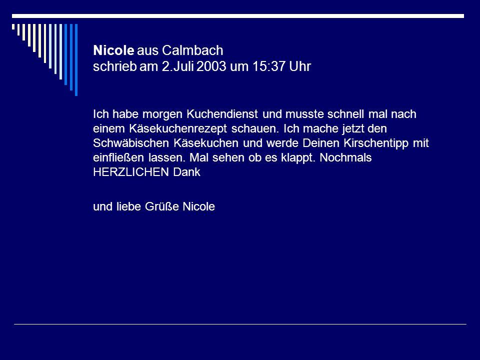 Nicole aus Calmbach schrieb am 2.Juli 2003 um 15:37 Uhr