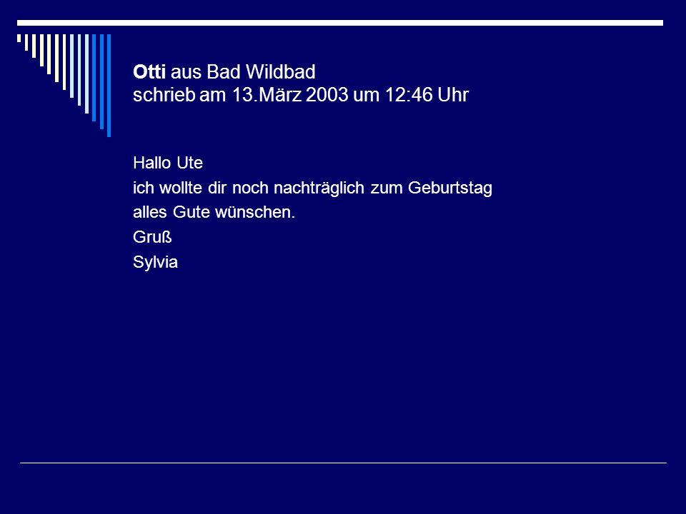Otti aus Bad Wildbad schrieb am 13.März 2003 um 12:46 Uhr
