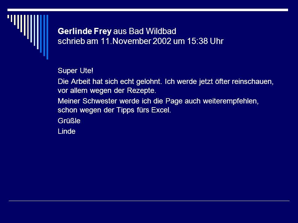 Gerlinde Frey aus Bad Wildbad schrieb am 11.November 2002 um 15:38 Uhr