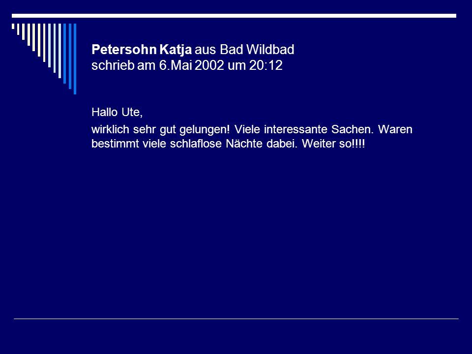 Petersohn Katja aus Bad Wildbad schrieb am 6.Mai 2002 um 20:12
