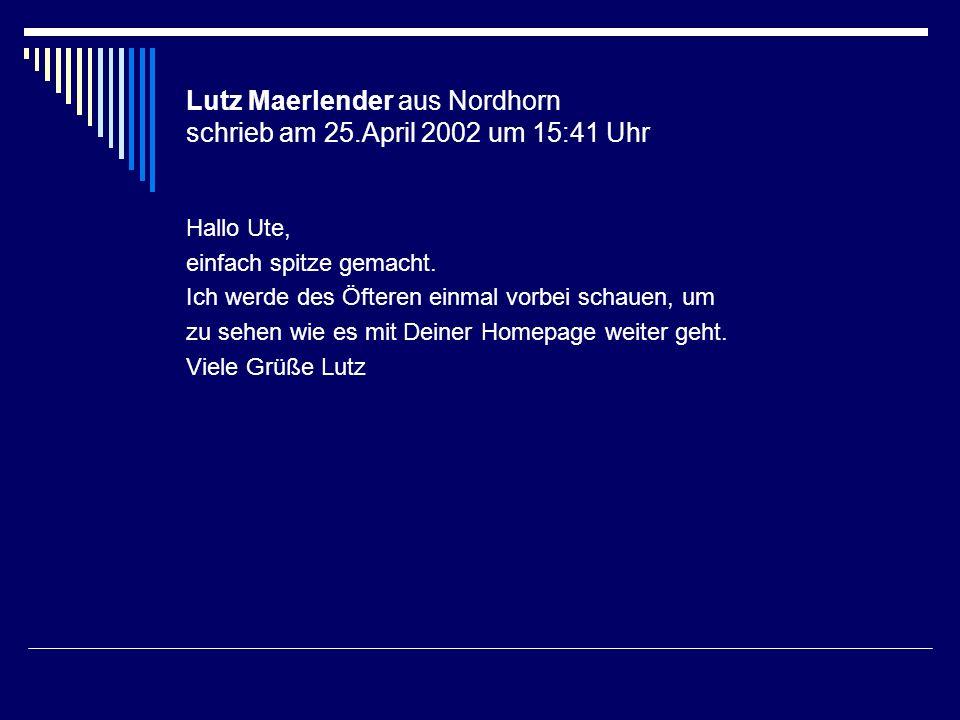 Lutz Maerlender aus Nordhorn schrieb am 25.April 2002 um 15:41 Uhr