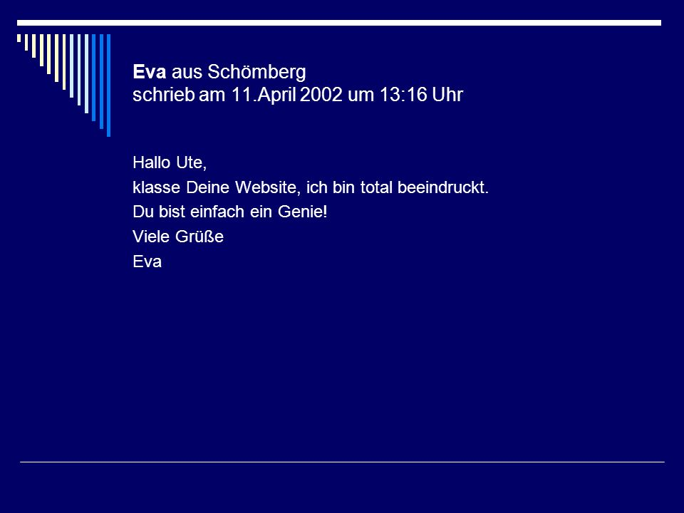 Eva aus Schömberg schrieb am 11.April 2002 um 13:16 Uhr