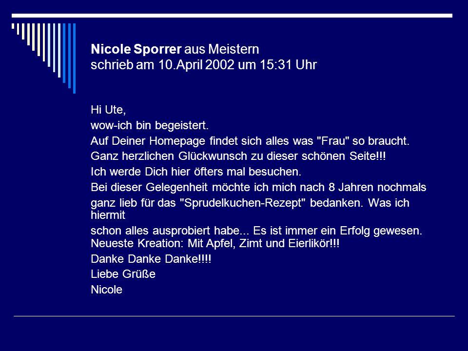 Nicole Sporrer aus Meistern schrieb am 10.April 2002 um 15:31 Uhr