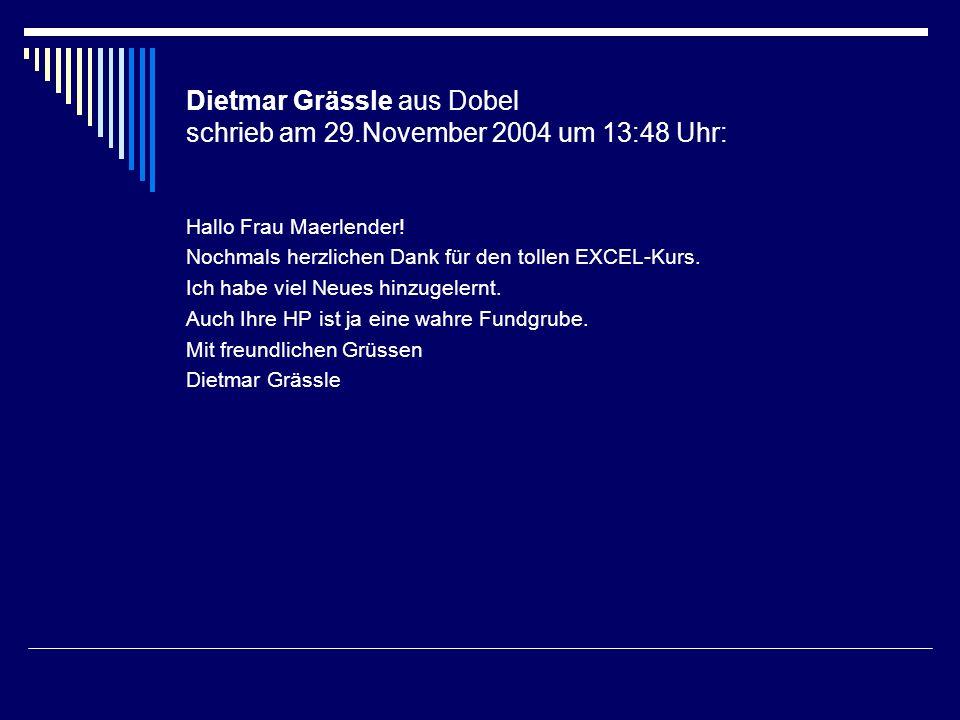Dietmar Grässle aus Dobel schrieb am 29.November 2004 um 13:48 Uhr:
