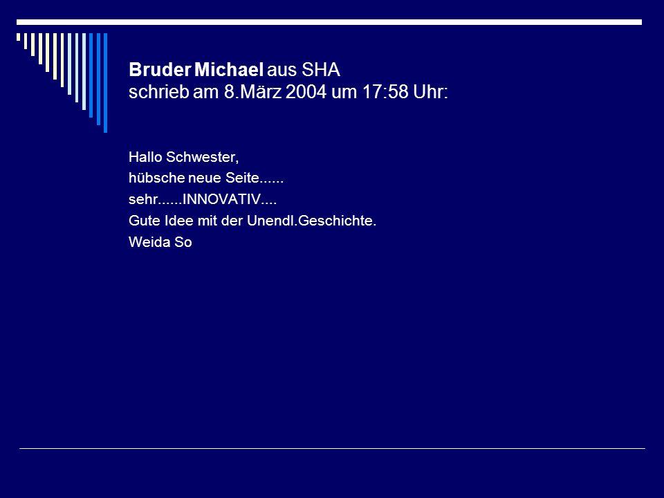 Bruder Michael aus SHA schrieb am 8.März 2004 um 17:58 Uhr: