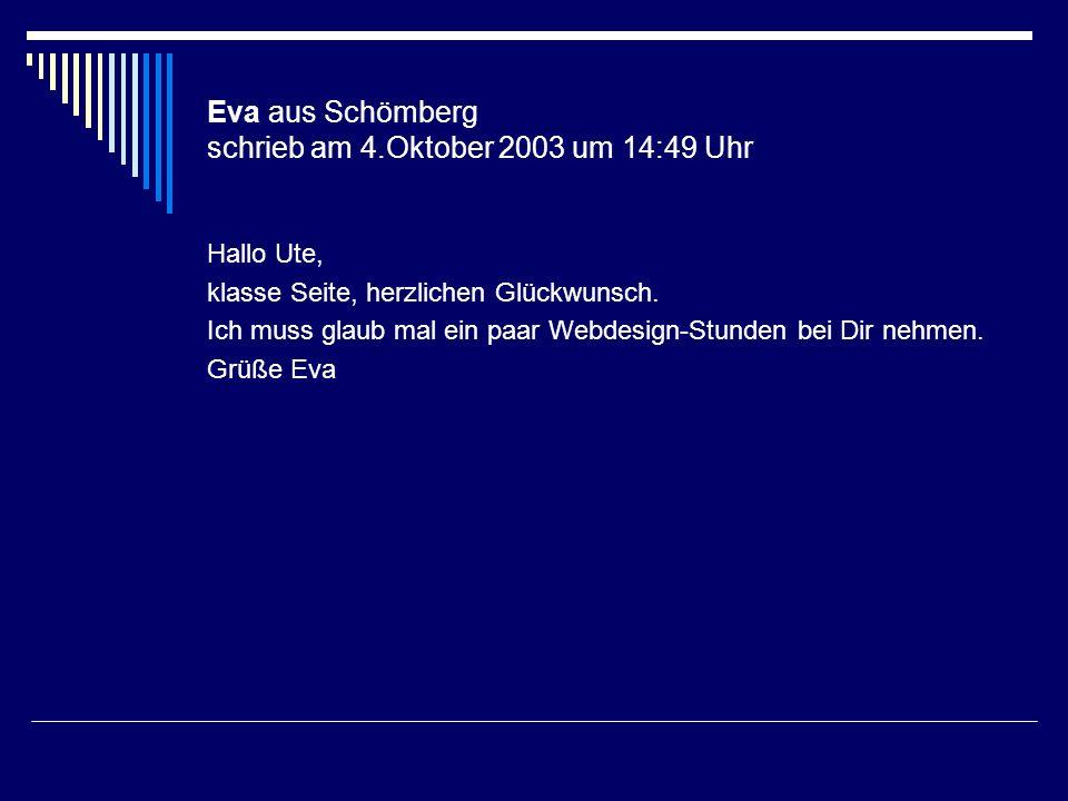 Eva aus Schömberg schrieb am 4.Oktober 2003 um 14:49 Uhr