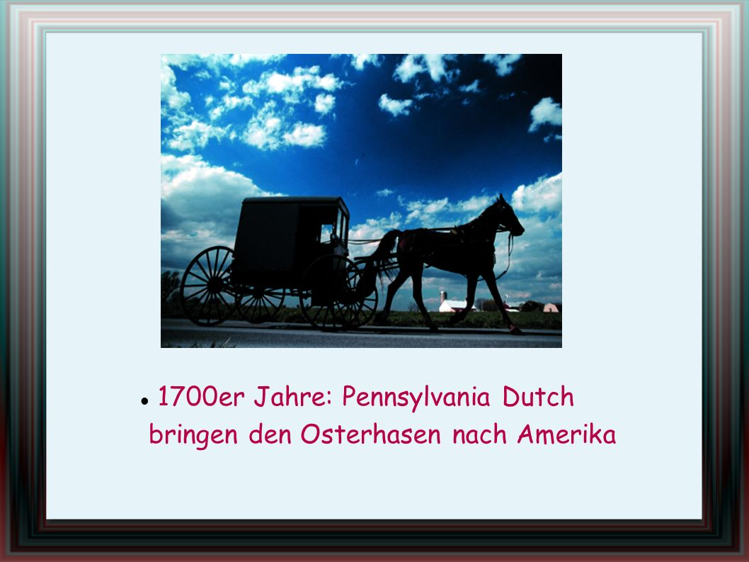 1700er Jahre: Pennsylvania Dutch
