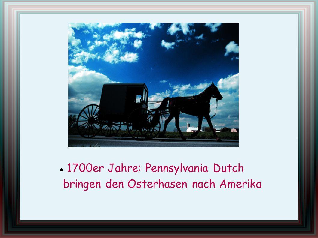 1700er Jahre: Pennsylvania Dutch
