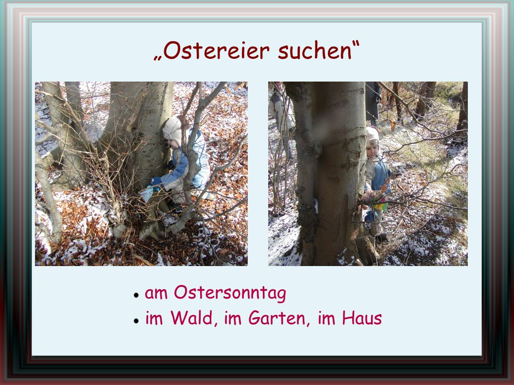 """""""Ostereier suchen am Ostersonntag im Wald, im Garten, im Haus"""