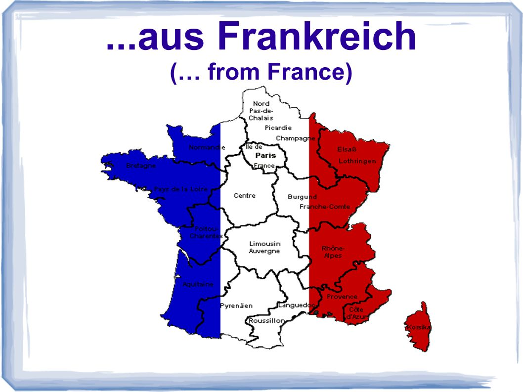 ...aus Frankreich (… from France)