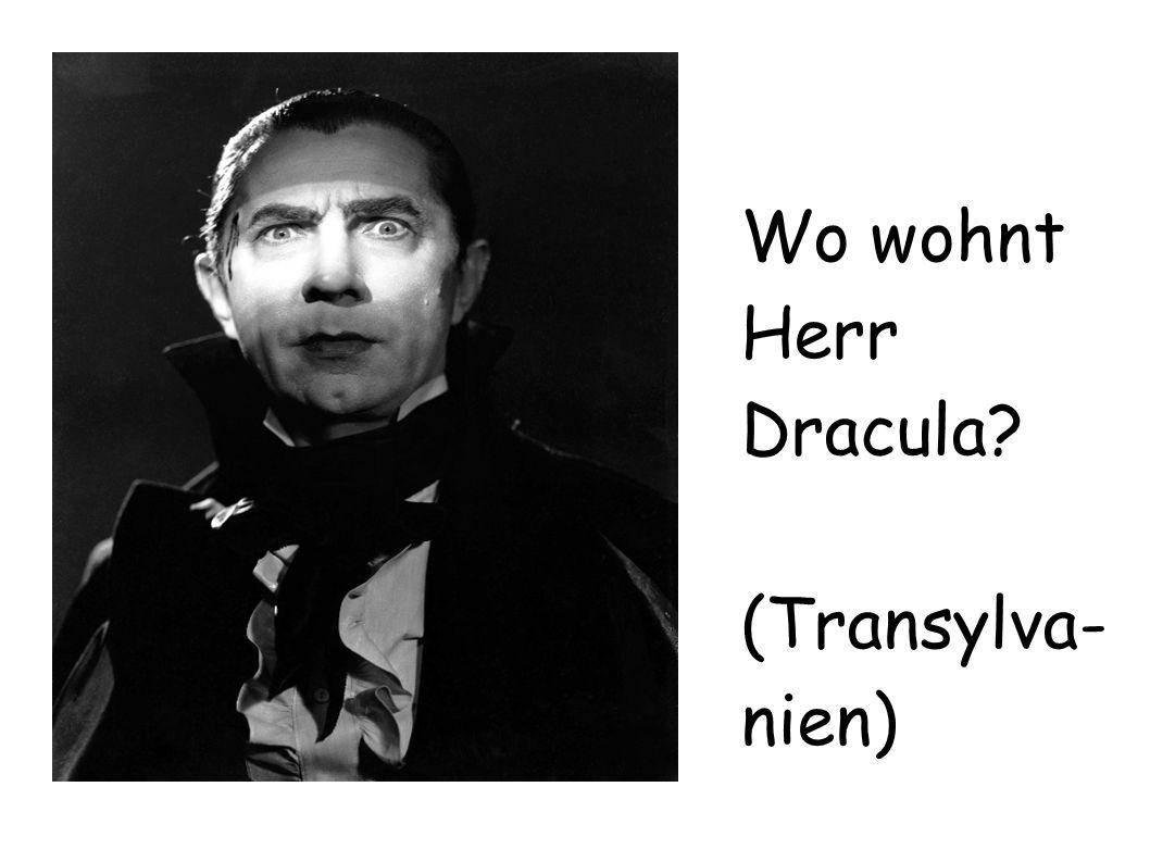 Wo wohnt Herr Dracula (Transylva- nien)