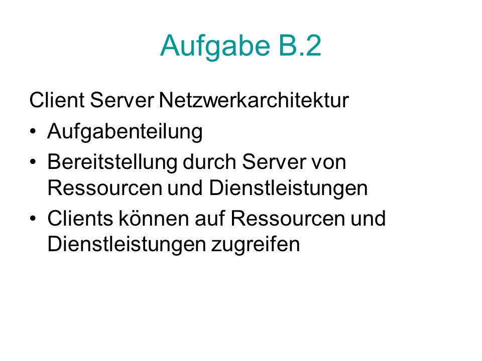Aufgabe B.2 Client Server Netzwerkarchitektur Aufgabenteilung