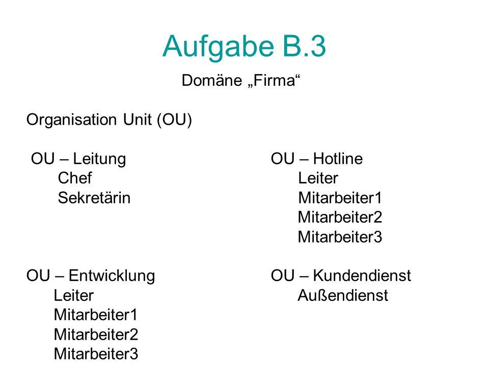 "Aufgabe B.3 Domäne ""Firma Organisation Unit (OU)"