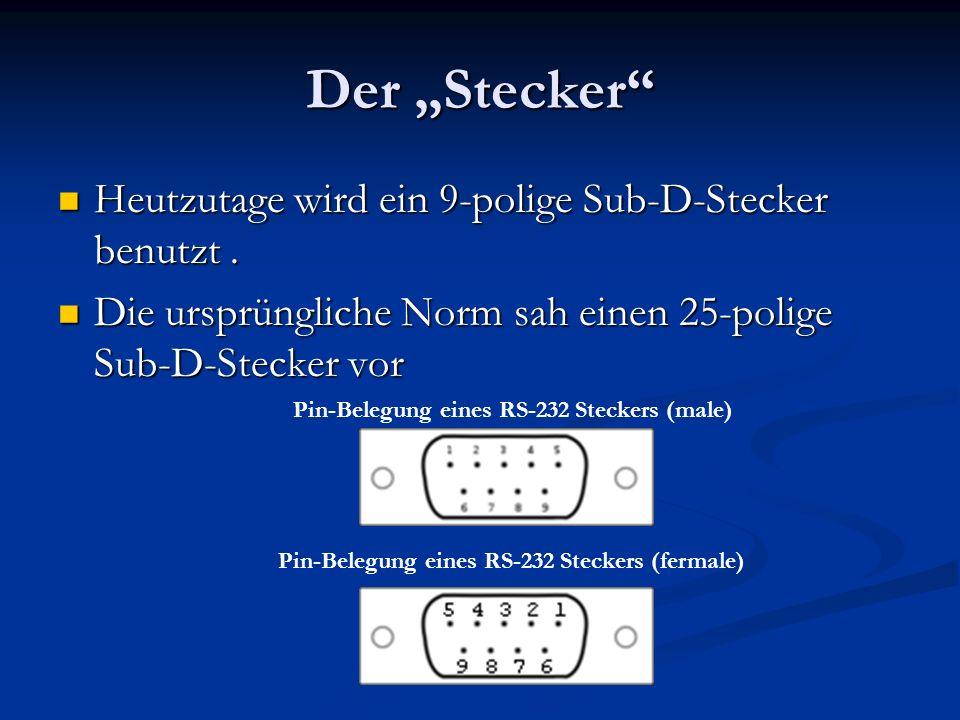 """Der """"Stecker Heutzutage wird ein 9-polige Sub-D-Stecker benutzt ."""