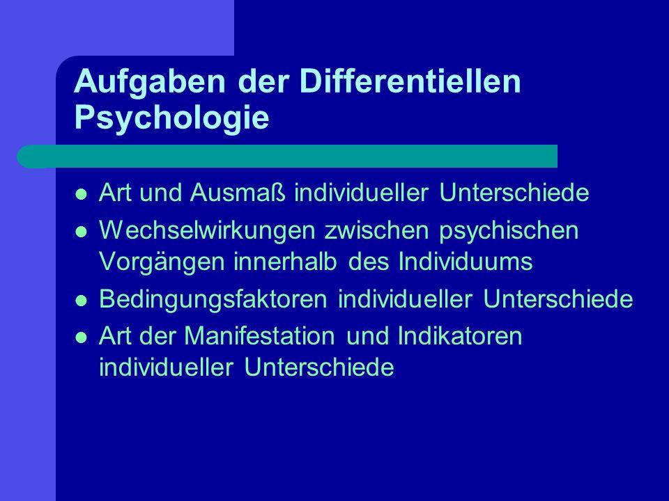 Aufgaben der Differentiellen Psychologie