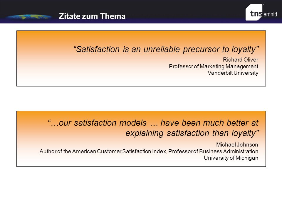 Satisfaction is an unreliable precursor to loyalty