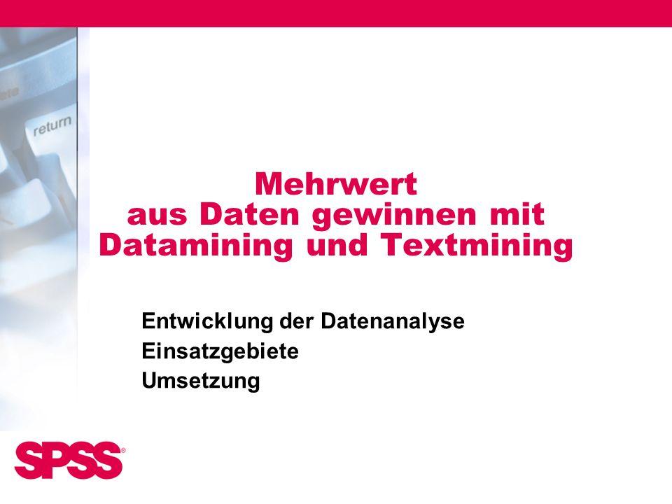 Mehrwert aus Daten gewinnen mit Datamining und Textmining