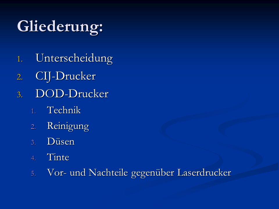 Gliederung: Unterscheidung CIJ-Drucker DOD-Drucker Technik Reinigung