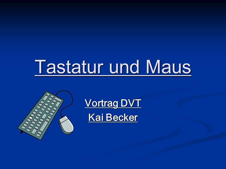 Tastatur und Maus Vortrag DVT Kai Becker