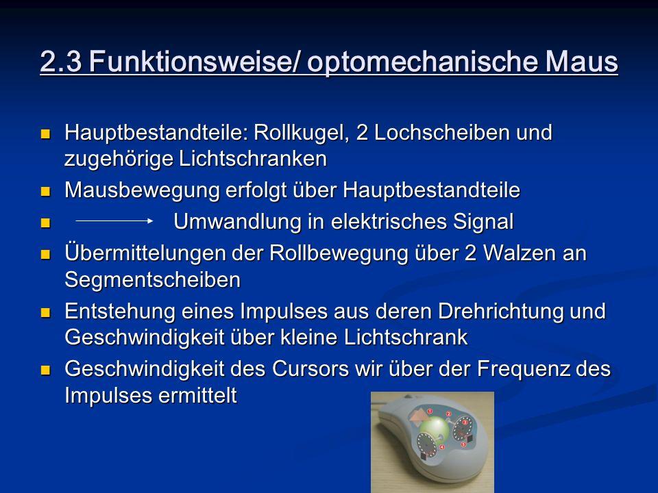 2.3 Funktionsweise/ optomechanische Maus