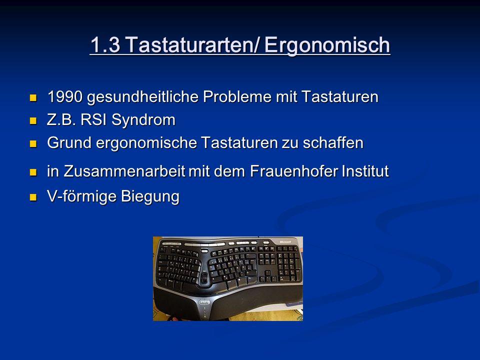 1.3 Tastaturarten/ Ergonomisch