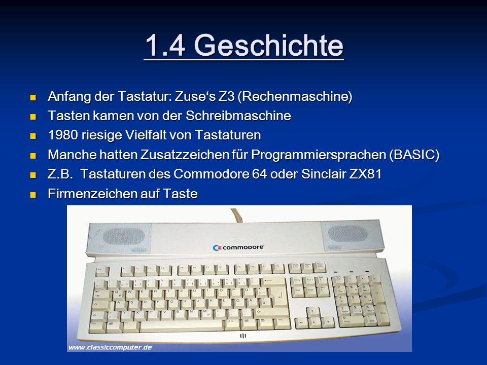 1.4 Geschichte Anfang der Tastatur: Zuse's Z3 (Rechenmaschine)
