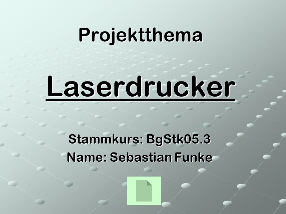 Projektthema Laserdrucker