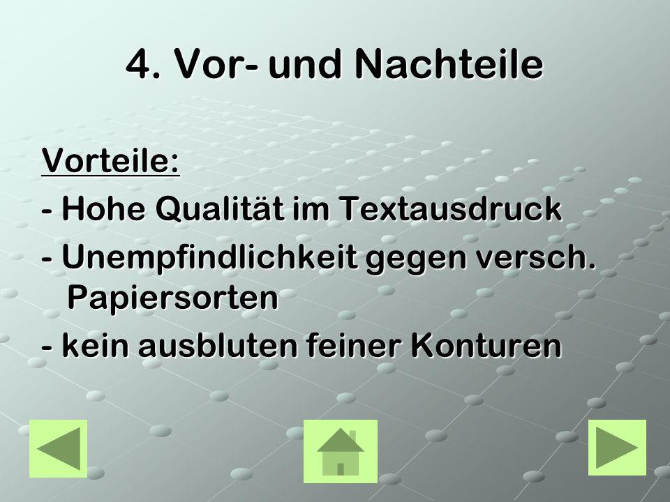4. Vor- und Nachteile Vorteile: - Hohe Qualität im Textausdruck