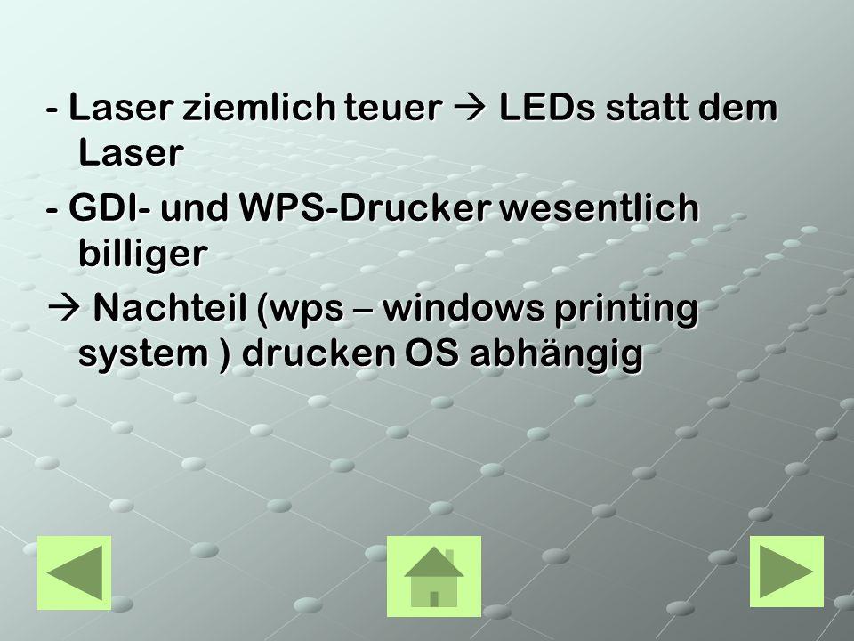 - Laser ziemlich teuer  LEDs statt dem Laser