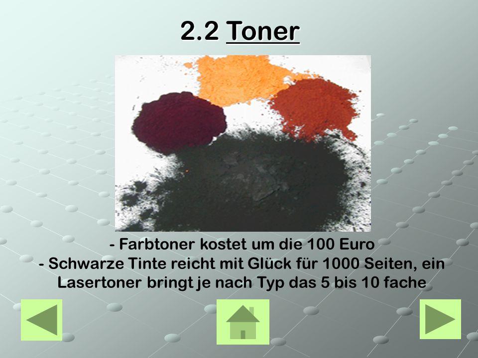 - Farbtoner kostet um die 100 Euro