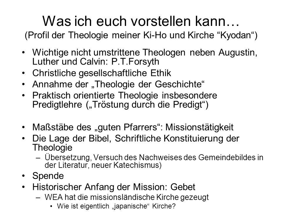 Was ich euch vorstellen kann… (Profil der Theologie meiner Ki-Ho und Kirche Kyodan )