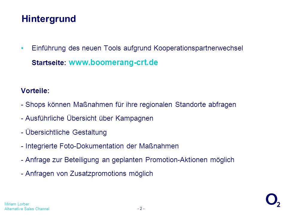 27/03/2017 17:01:36 Hintergrund. Einführung des neuen Tools aufgrund Kooperationspartnerwechsel. Startseite: www.boomerang-crt.de.