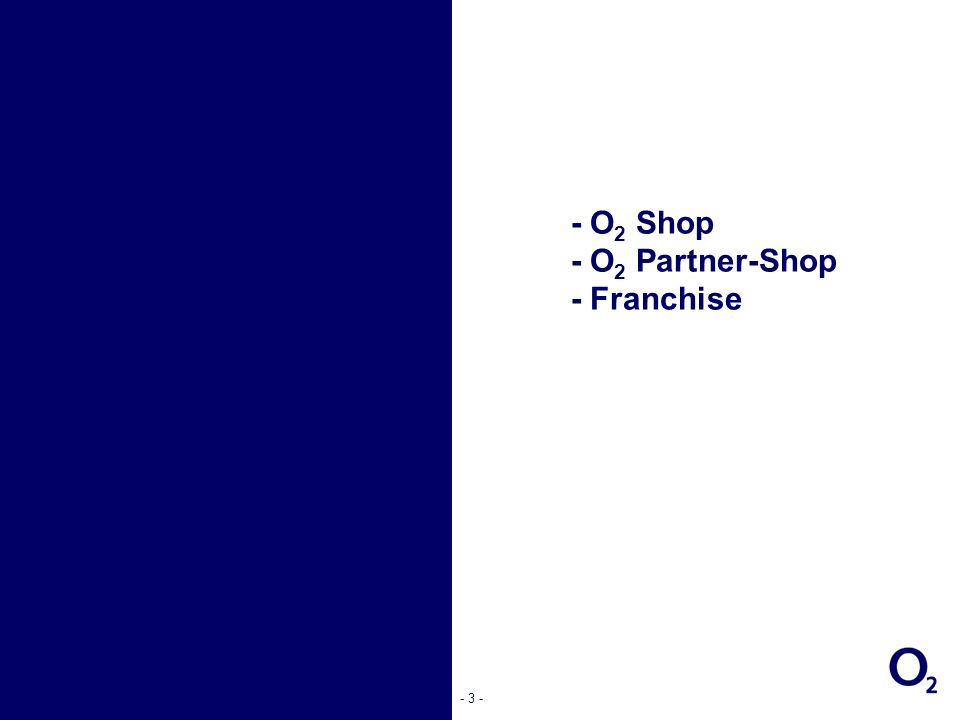 - O2 Shop - O2 Partner-Shop - Franchise