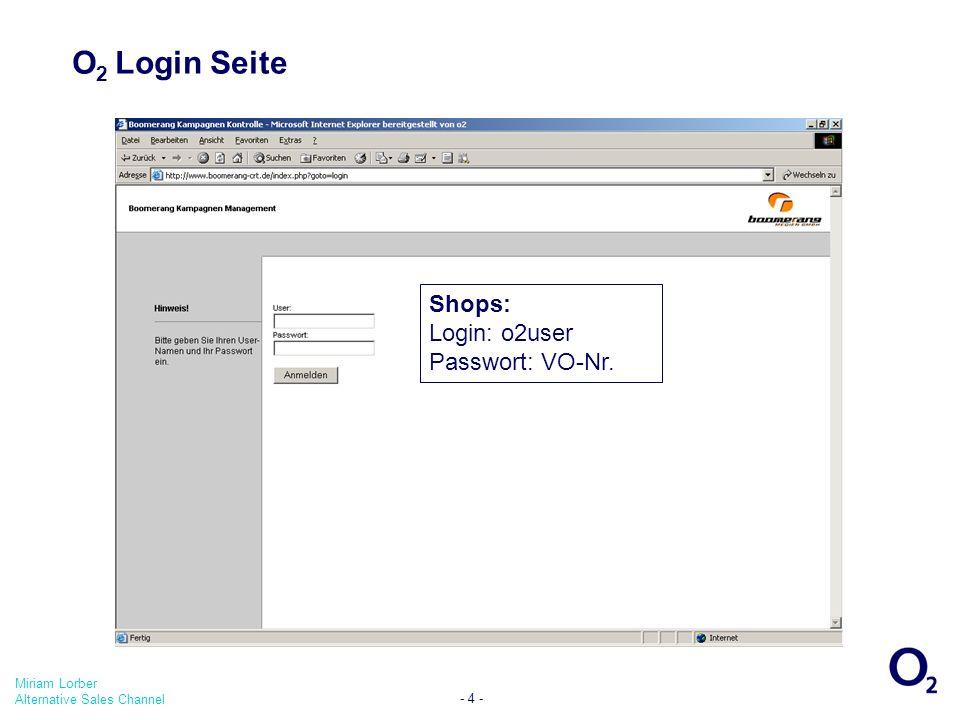O2 Login Seite Shops: Login: o2user Passwort: VO-Nr.