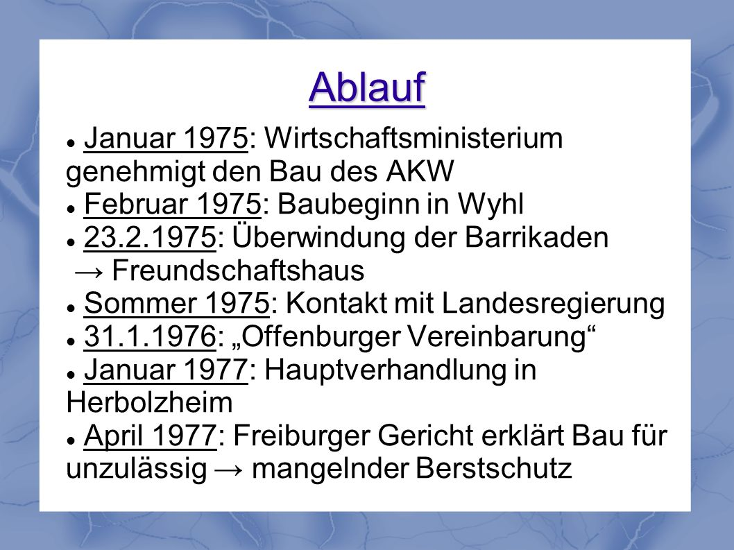 Ablauf Januar 1975: Wirtschaftsministerium genehmigt den Bau des AKW