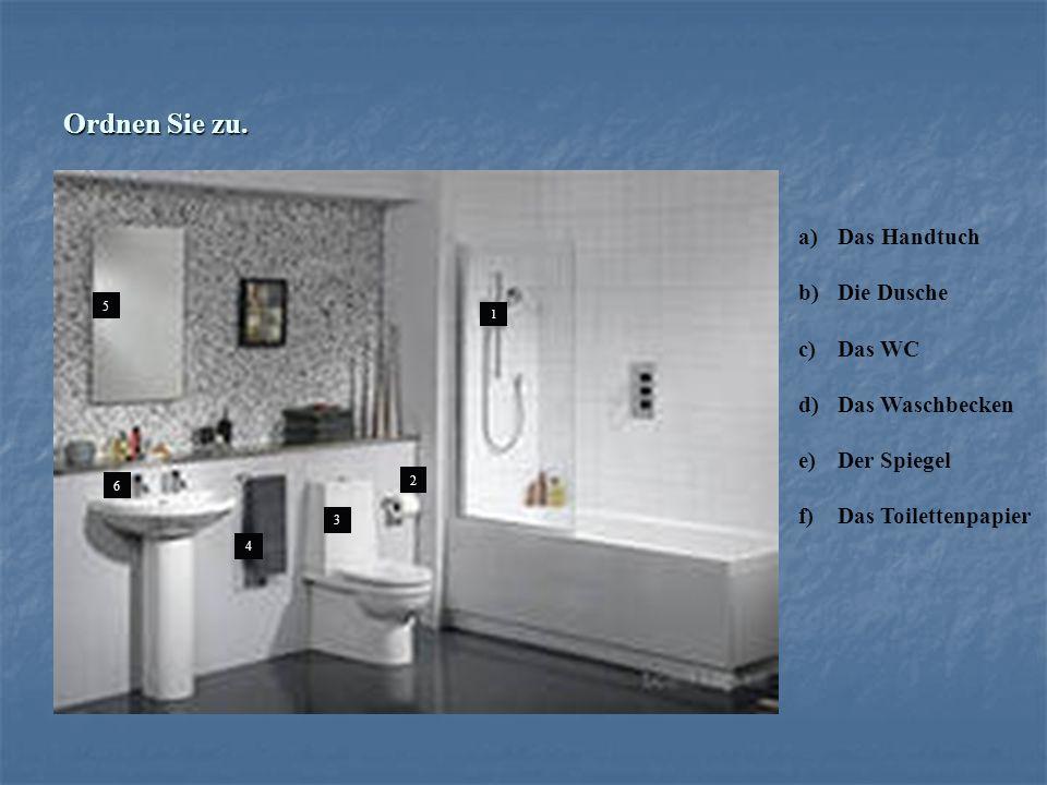 Ordnen Sie zu. Das Handtuch Die Dusche Das WC Das Waschbecken