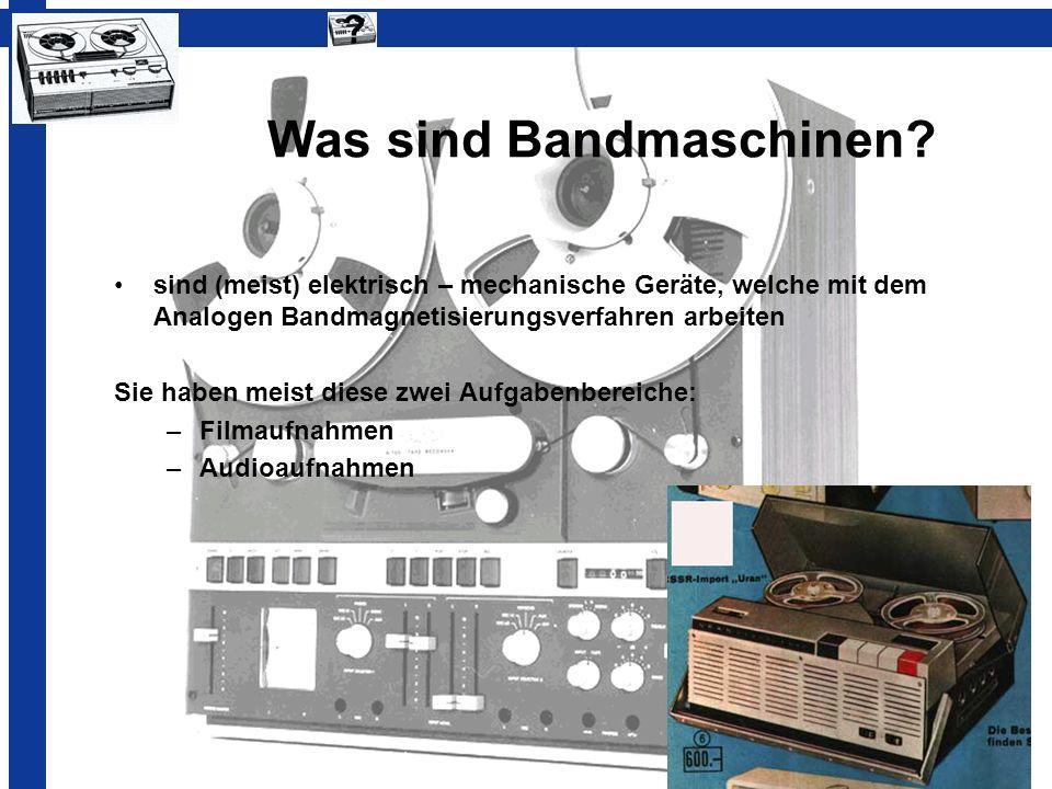 Was sind Bandmaschinen