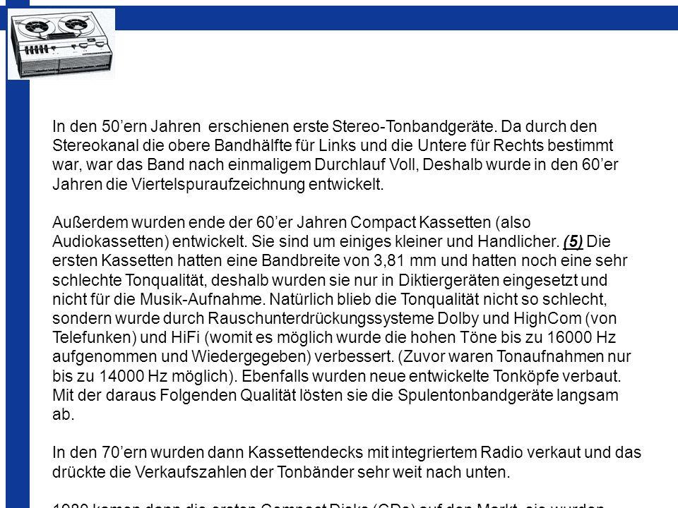 In den 50'ern Jahren erschienen erste Stereo-Tonbandgeräte
