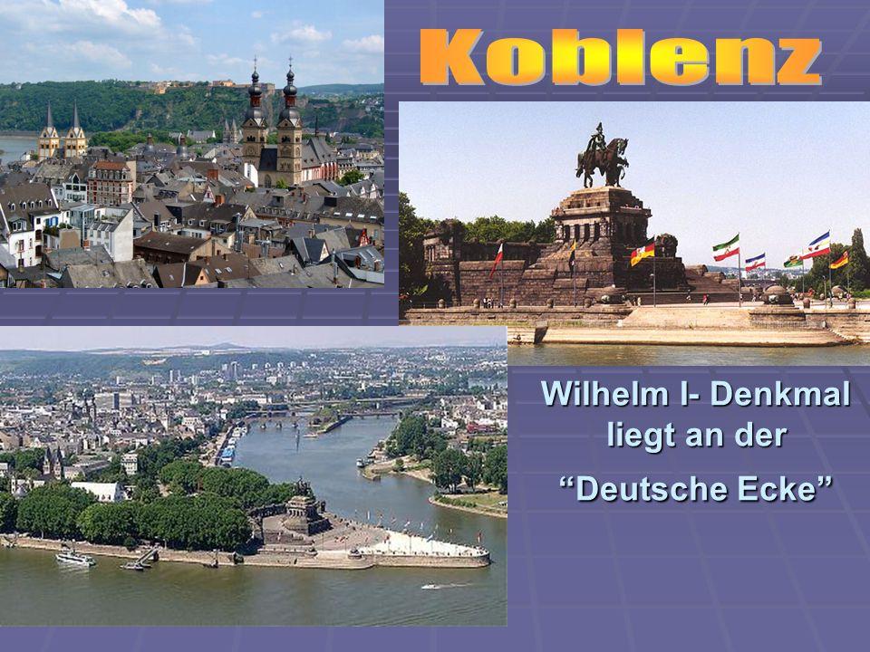 Wilhelm I- Denkmal liegt an der Deutsche Ecke
