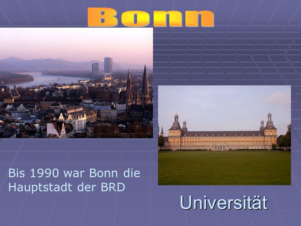 Bonn Bis 1990 war Bonn die Hauptstadt der BRD Universität