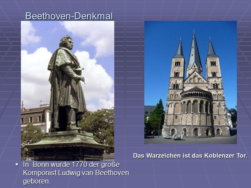 Beethoven-Denkmal Das Warzeichen ist das Koblenzer Tor.