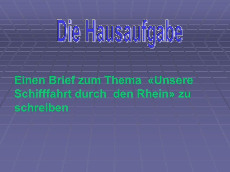 Die Hausaufgabe Einen Brief zum Thema «Unsere Schifffahrt durch den Rhein» zu schreiben