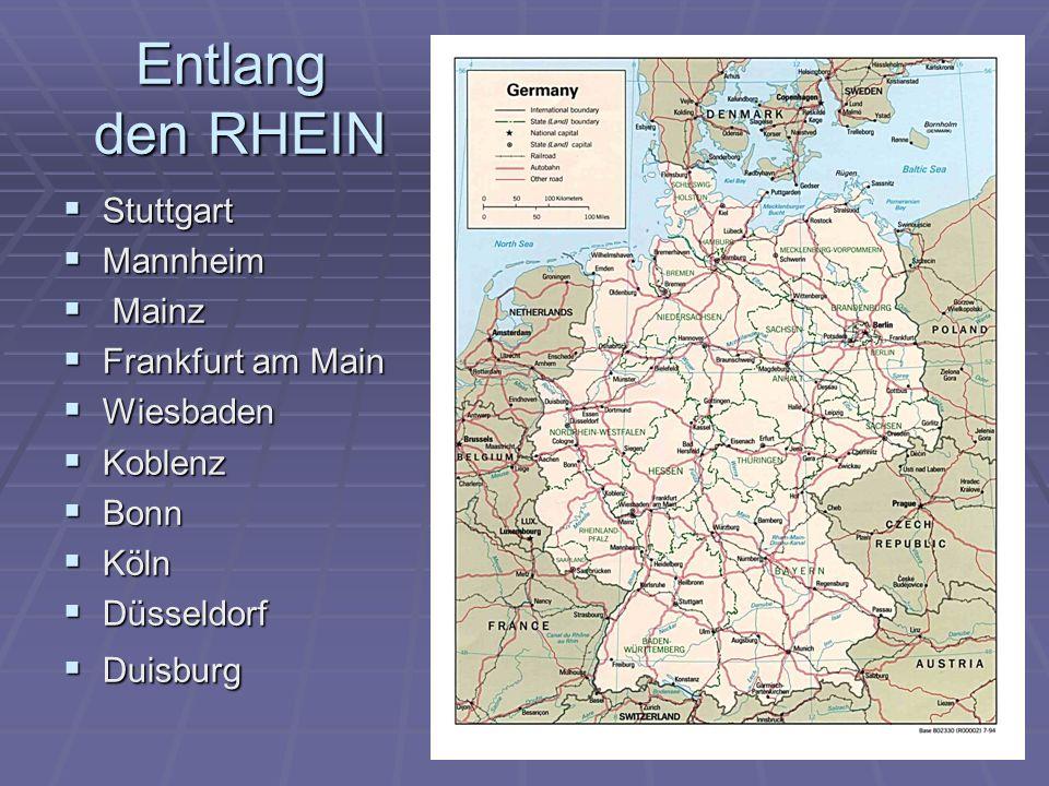 Entlang den RHEIN Stuttgart Mannheim Mainz Frankfurt am Main Wiesbaden