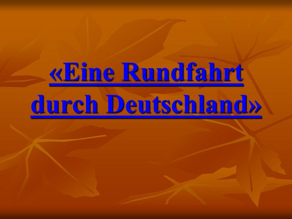 «Eine Rundfahrt durch Deutschland»