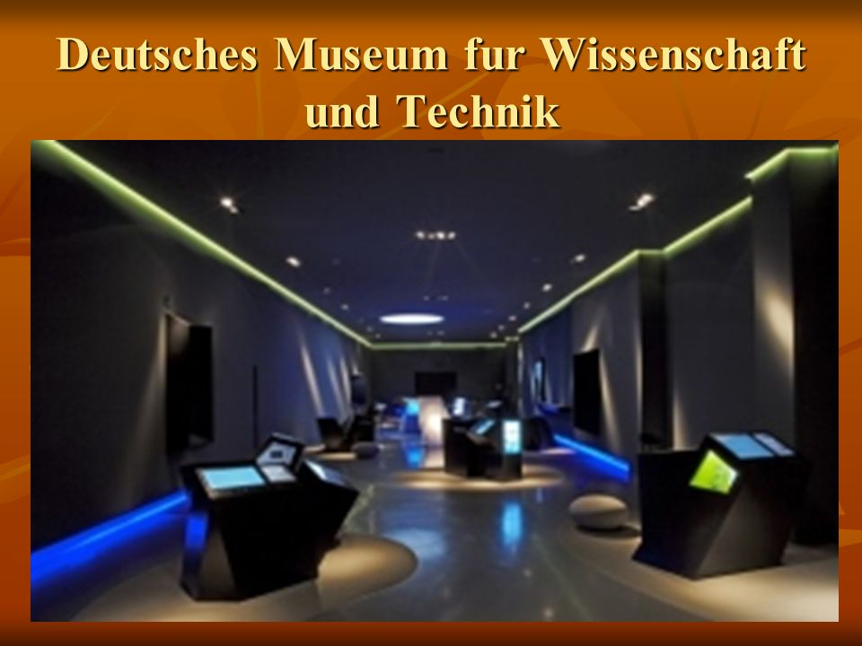 Deutsches Museum fur Wissenschaft und Technik