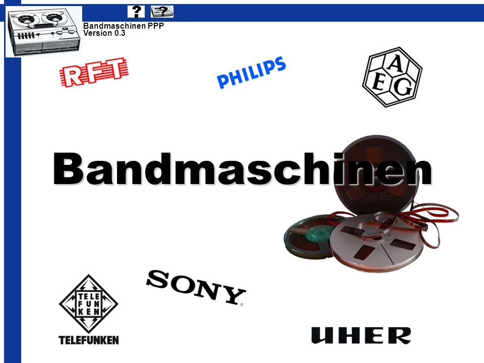 Bandmaschinen PPP Version 0.3 Bandmaschinen